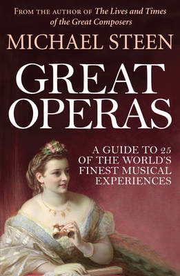 Great Operas: A Guide to 25 of the World's Finest Musical Experiences (BOK)