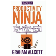 How to be a Productivity Ninja (BOK)