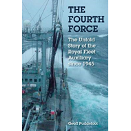 The Fourth Force: The Royal Fleet Auxiliary Since the War (BOK)