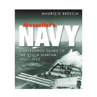 Mussolini's Navy: A Reference Guide to the Regia Marina 1930-1945 (BOK)