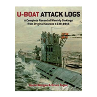 U-Boat Attack Logs: A Complete Record of Warship Sinkings from Original Sources 1939-1945 (BOK)