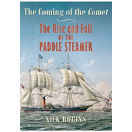 The Coming of the Comet: The Rise and Fall of the Paddle Steamer (BOK)