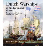Dutch Warships in the Age of Sail 1600 - 1714 (BOK)