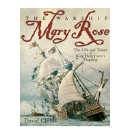 The Warship Mary Rose: The Life & Times of King Henry VIII's Flagship (BOK)