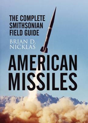 American Missiles: The Complete Smithsonian Field Guide (BOK)