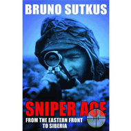 Sniper Ace: From the Eastern Front to Siberia (BOK)