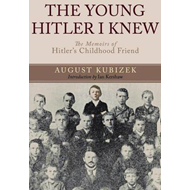 The Young Hitler I Knew: The Memoirs of Hitler's Childhood Friend (BOK)