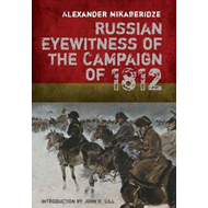 Russian Eyewitness Accounts of the Campaign of 1812 (BOK)