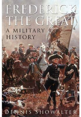 Frederick the Great: A Military History (BOK)