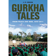Gurkha Tales: From Peace and War, 1945 - 2011 (BOK)