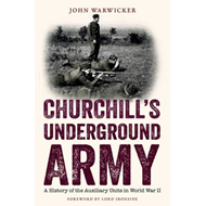 Churchill's Underground Army: A History of the Auxiliary Units in World War II (BOK)