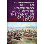 Russian Eyewitnesses of the Campaign of 1807 (BOK)