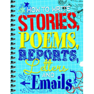 How to Write Stories, Poems, Reports, Letters and Email (BOK)