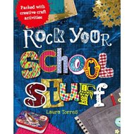 Rock Your School Stuff: Packed with Creative Craft Activities (BOK)