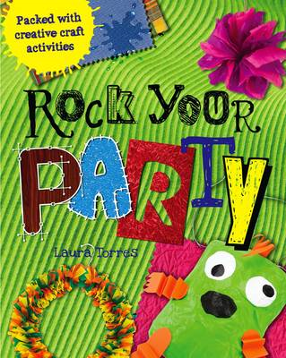 Rock Your Party: Packed with Creative Craft Activites (BOK)