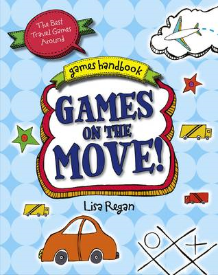 Games on the Move: The Best Travel Games Around (BOK)