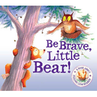 Be Brave Little Bear - I Wish I Could Sleep: A Story About Being Brave (BOK)