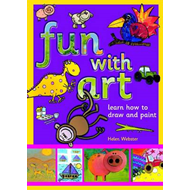 Fun with Art: Learn How to Draw and Paint (BOK)