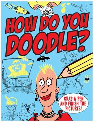 Doodle Maniacs: How Do You Doodle? (BOK)