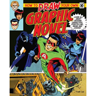 How to Draw Your Own Graphic Novel (BOK)