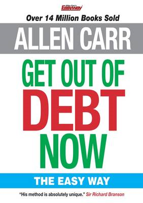 Allen Carr's Get Out of Debt Now (BOK)