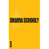 So You Want to Go to Drama School? (BOK)