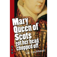 Mary Queen of Scots Got Her Head Chopped Off (BOK)