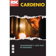 "Cardenio: Shakespeare's ""Lost Play"" Re-imagined (BOK)"