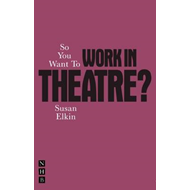 So You Want To Work In Theatre? (BOK)