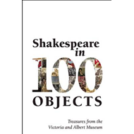 Shakespeare in 100 Objects (BOK)