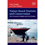 Nature-based Tourism and Conservation: New Economic Insights and Case Studies (BOK)