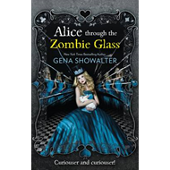 Alice Through the Zombie Glass (BOK)