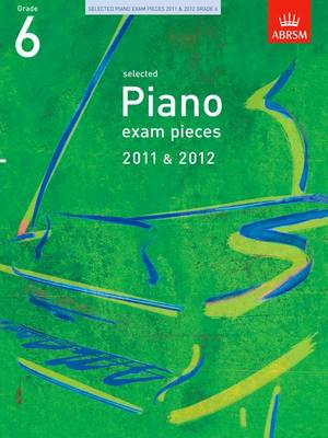 Selected Piano Exam Pieces 2011 & 2012, Grade 6 (BOK)