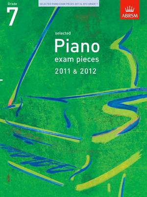 Selected Piano Exam Pieces 2011 & 2012, Grade 7 (BOK)