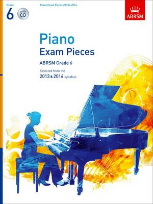 Piano Exam Pieces 2013 & 2014, ABRSM Grade 6, with CD: Selected from the 2013 & 2014 Syllabus (BOK)