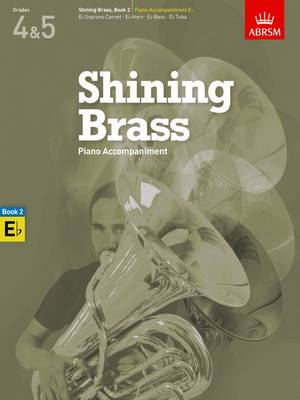 Shining Brass, Book 2, Piano Accompaniment E Flat: 18 Pieces for Brass, Grades 4 & 5: Book 2 (BOK)