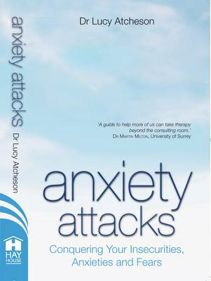 Anxiety Attacks: Conquering Your Insecurities, Anxieties and Fears (BOK)