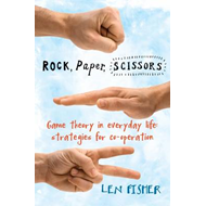 Rock, Paper, Scissors: Game Theory in Everyday Life: Strategies for Co-operation (BOK)