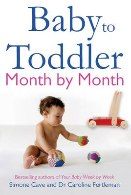 Baby to Toddler Month By Month (BOK)