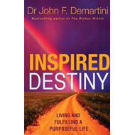 Inspired Destiny: Living and Fulfilling a Purposeful Life (BOK)