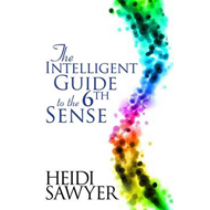 Intelligent Guide to the Sixth Sense (BOK)