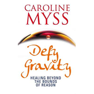 Defy Gravity: Healing Beyond the Bounds of Reason (BOK)