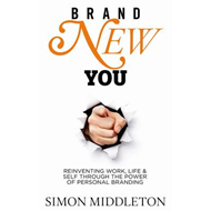Brand New You: Reinventing Work, Life & Self Through the Power of Personal Branding (BOK)