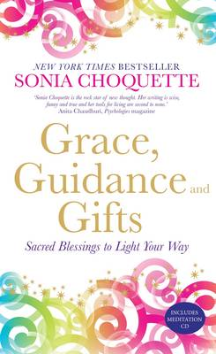Grace, Guidance and Gifts: Sacred Blessings to Light Your Way (BOK)