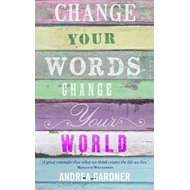 Change Your Words, Change Your World (BOK)