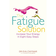 The Fatigue Solution: Increase Your Energy in Eight Easy Steps (BOK)