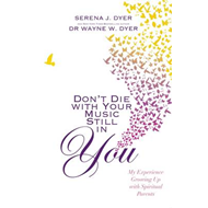 Don't Die with Your Music Still in You: My Experience Growing Up with Spiritual Parents (BOK)