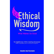 Ethical Wisdom: The Search for a Moral Life (BOK)