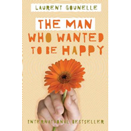 Man Who Wanted to be Happy (BOK)