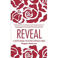 Reveal: A Sacred Manual for Getting Spiritually Naked (BOK)